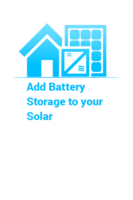 Add Battery Storage to your Solar System